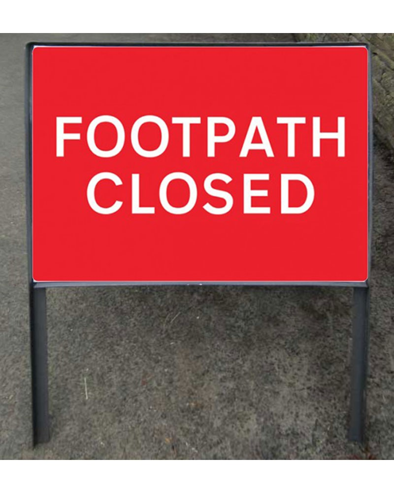 c32a16581fb7 Footpath Closed Metal Sign On Frame