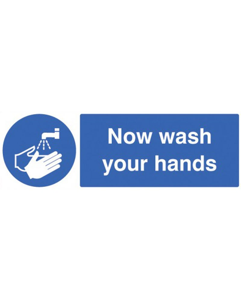 Now Wash Your Hands Sign On Rigid Plastic From Aspli Safety