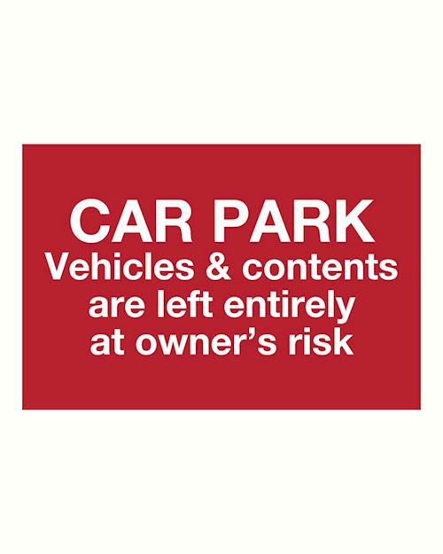 Car Park Vehicles & Contents are left entirely at owner's risk sign - on Foamex