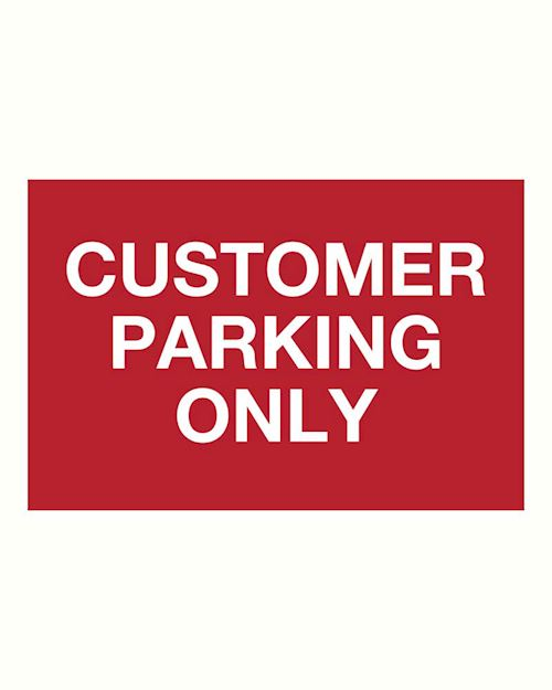 Customer Parking Only sign - on Rigid plastic