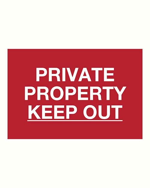 Private Property Keep Out sign - on Rigid plastic