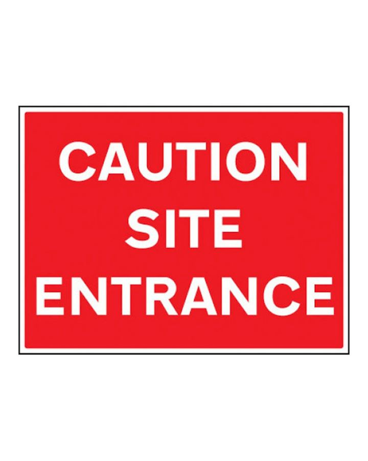 Caution Site entrance - On Rigid Plastic