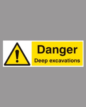 Danger Deep Excavations  600X200mm On Rigid Plastic