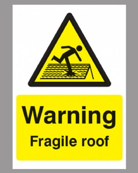 Warning Fragile Roof Sign On Rigid Plastic