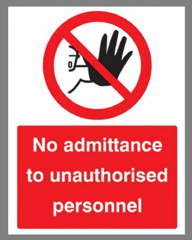No Admittance To  Unauthorised Personnel Sign
