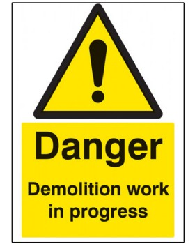Danger Demolition In Progress Sign Rigid Plastic