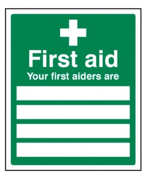 First Aid Sign : Your First Aiders Are. Rigid Plastic