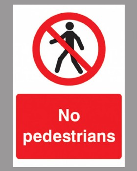 No Pedestrians Sign Rigid Plastic