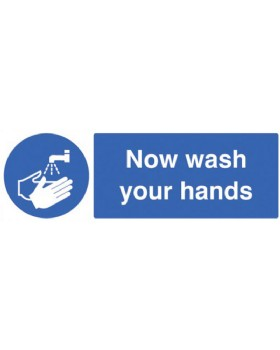 Now Wash Your Hands Sign On Rigid Plastic