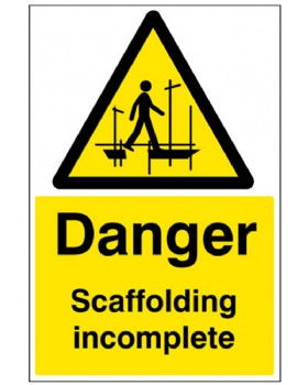 Danger Scaffolding Incomplete Sign Rigid Plastic