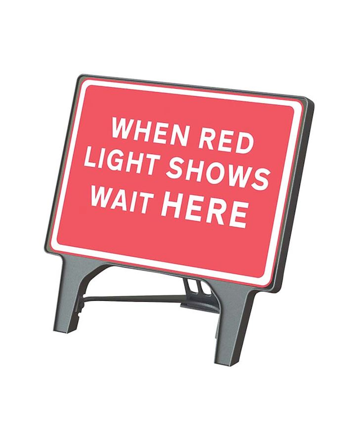 When Red Light Shows Wait Here Road Q Sign